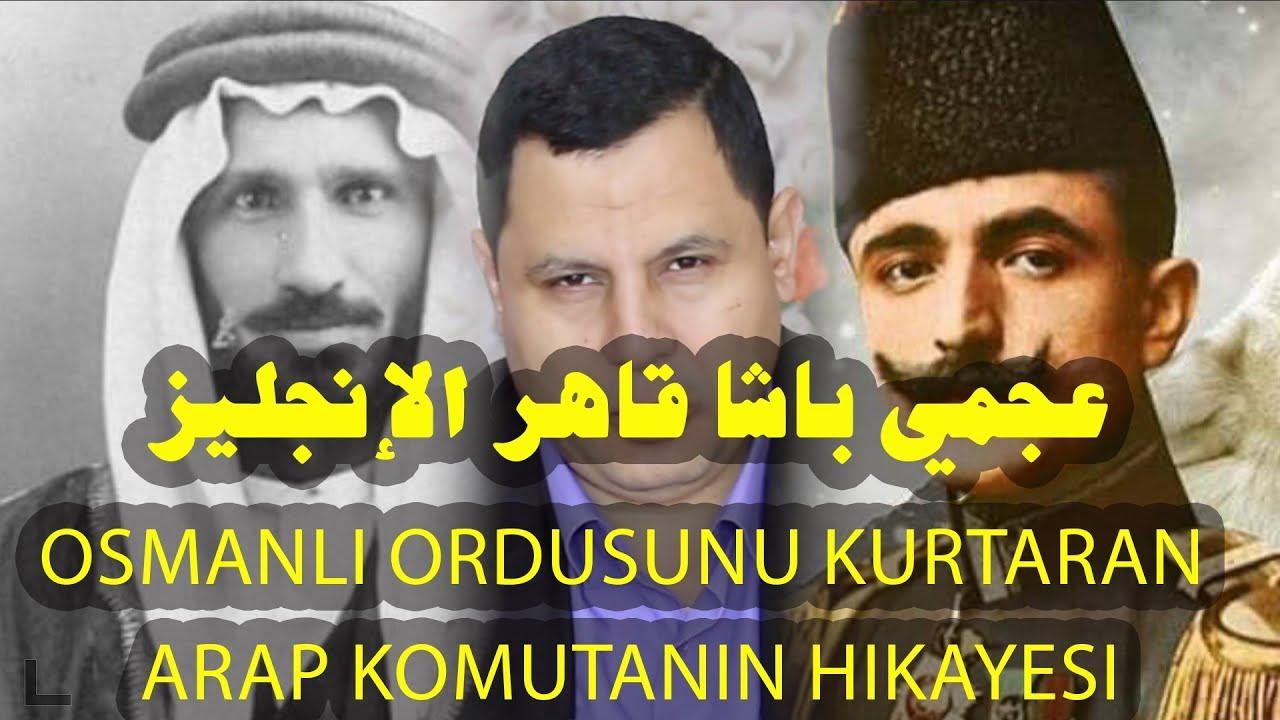 1. Dünya Savaşı'nda Osmanlı Ordusunu kurtaran Arap komutan Uceymi Paşa'nın hikayesi
