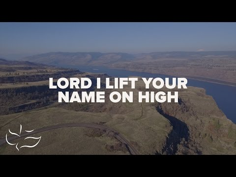 Lord I Lift Your Name on High | Maranatha! Music (Lyric Video)