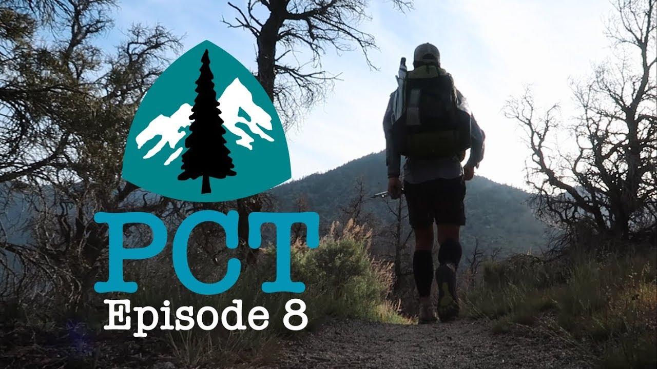 PCT 2018 Thru-Hike: Episode 8 - Gateway To The Sierra