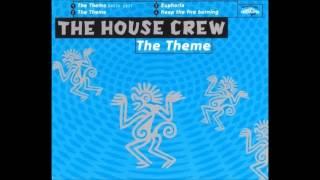 The House Crew