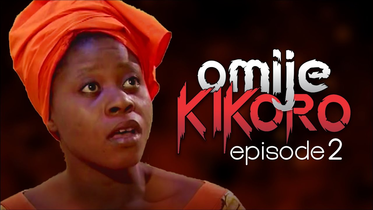 Download OMIJE KIKORO - Episode 2 || By EVOM Films Inc. || Movie Written & Directed by 'Shola Mike Agboola