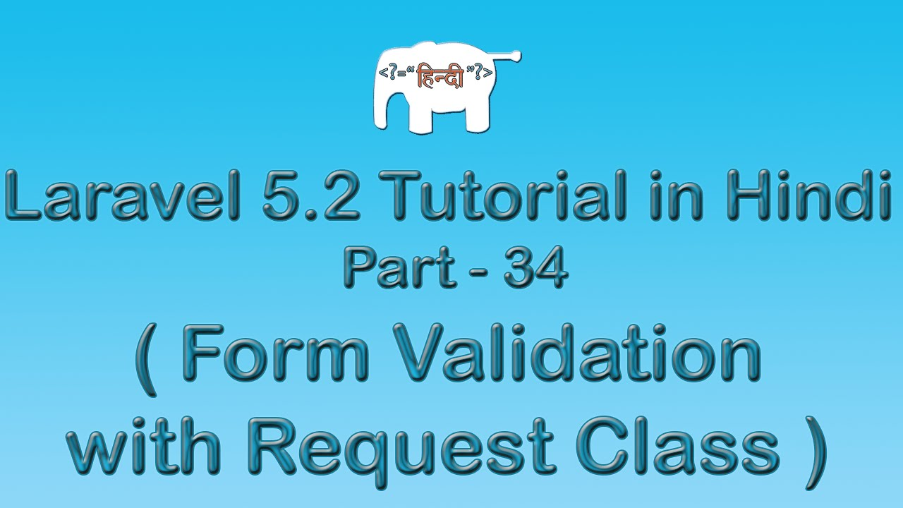 Laravel 5 Tutorial for Beginners in Hindi ( Form Validation with Request Class ) | Part-34