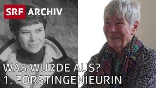 Was wurde aus? Erste Forstingenieurin der Schweiz | SRF Archiv