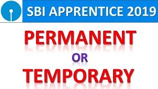 IS IT PERMANENT OR TEMPORARY ? || SBI APPRENTICE 2019 Discussion