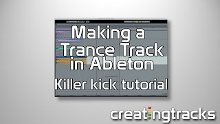 Making a Trance track in Ableton Tutorial - Trance Kicks - episode one - Creating Tracks