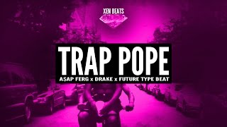 Drake x ASAP Ferg x Future Type Beat | Xen Beats - Trap Pope