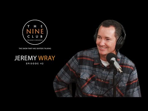 Jeremy Wray | The Nine Club With Chris Roberts - Episode 42