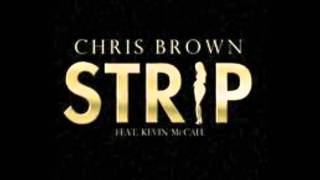 Chris Brown- Strip Ft Kevin McCall