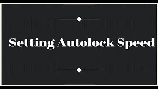 Set Autolock Speed