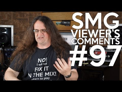 SMG Viewer's Comments #97 - Better Guitar Distortion for cheap, Bass Compression