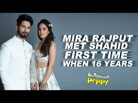 Mira Rajput: Met Shahid First Time When 16 Years Mp3