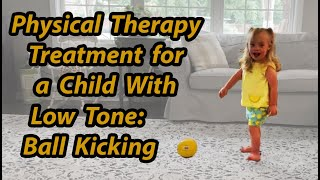 #117 Kicking a Ball: Exercises for a Baby with Low Tone