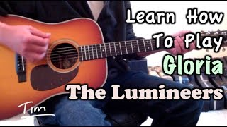 The Lumineers Gloria Guitar Lesson, Chords, and Tutorial