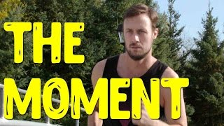 The Moment (Inspirational Video)