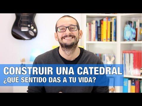 construir-una-catedral,-¿qué-sentido-das-a-tu-día-a-día?