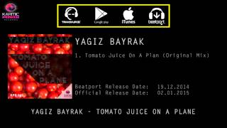 Yagiz Bayrak - Tomato Juice On A Plane (Original Mix)