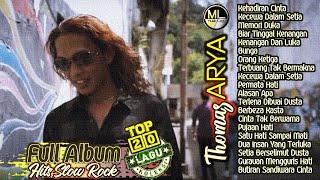20 Lagu Slow Rock Baper Terpopuler Thomas ARYA Full Album 2021 - Hits Kehadiran Cinta Enak Didengar