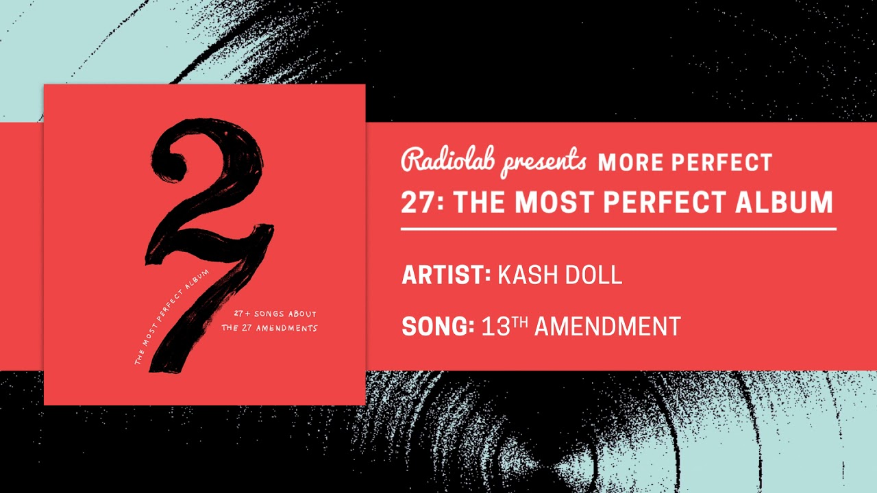 13th Amendment (feat  Ant Clemons) | Kash Doll Lyrics, Song