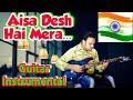 Aisa Desh Hai Mera Film Veer Zaara Electric Guitar Instrumental