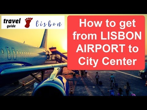 How to get from Lisbon Airport to City Center by Bus, Subway, Taxi, Uber or Transfer