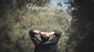 [5.91 MB] HANYA RINDU - LIVE COVER BY ANGGA CANDRA