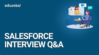 Salesforce Interview Questions And Answers | Salesforce Tutorial | Salesforce Training | Edureka