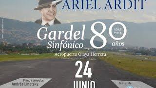 Ariel Ardit - Gardel Sinfónico 80 aniversario - Colombia Medellín 1935-2015 24/06/2015