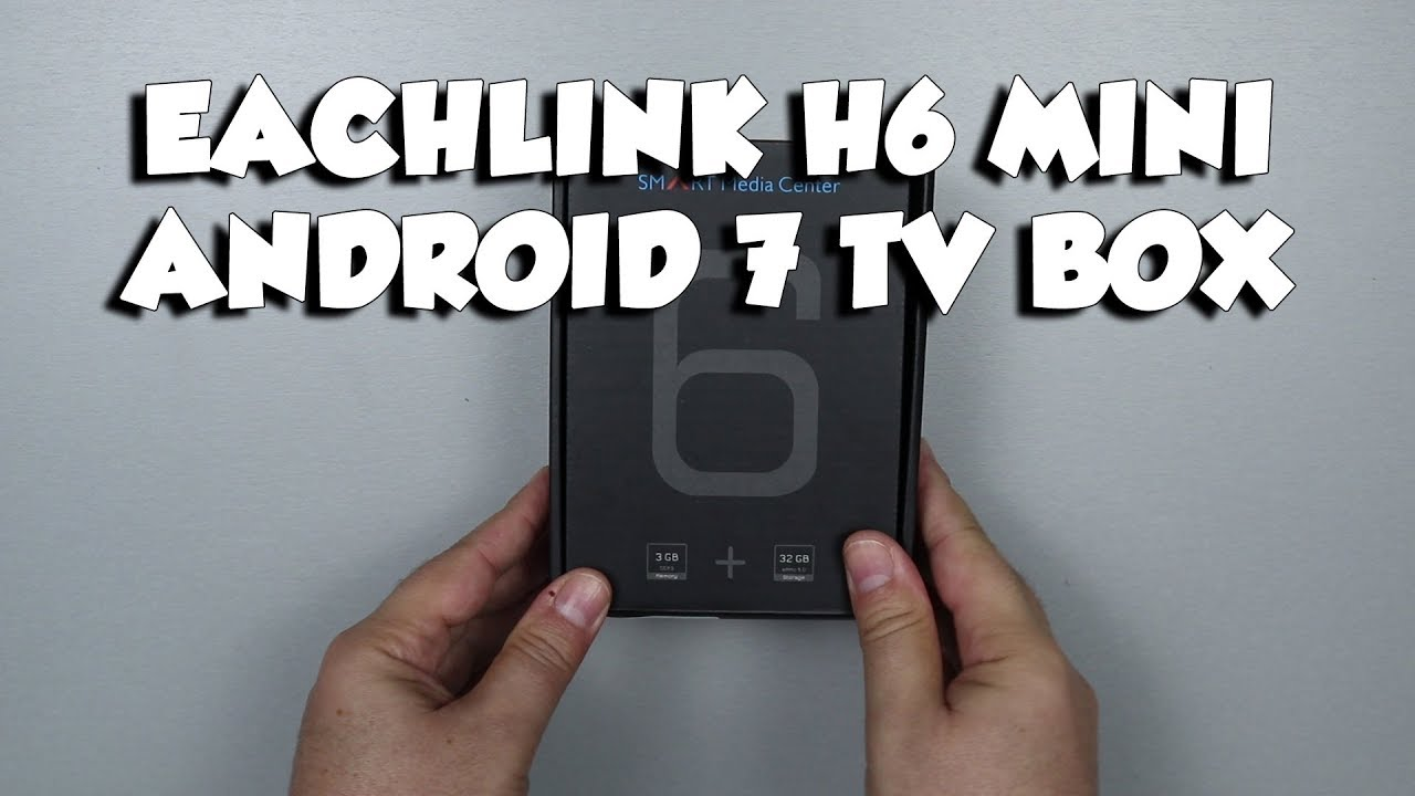 EACHLINK H6 MINI Review Android TV Box 2018