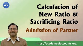 #2 New Ratio and Sacrificing Ratio in Admission of a Partner [Introduction]