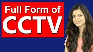 CCTV Full Form   CCTV Meaning in Hindi   Questions and Answers