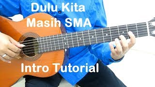 Belajar Gitar Dulu Kita Masih SMA (Intro)