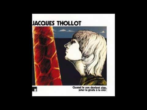 Jacques Thollot - Quand le Son Devient Aigu, Jeter la Girafe à la Mer