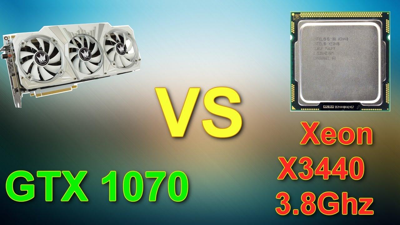 GTX 1070 VS Xeon X3440 3 8Ghz Обзор и тесты