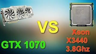 gTX 1070 VS Xeon X3440 3.8Ghz Обзор и тесты