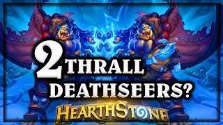 Hearthstone 2 Thrall Deathseers are Better Than 1 ~ Knights of the Frozen Throne Expansion