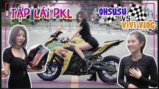 3 Ngày Tập Lái Moto PKL Với Ohsusu || HÀNH TRÌNH TRỞ THÀNH BIKER OHSUSU x ViVi VLOG