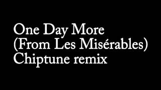 One Day More chiptune remix