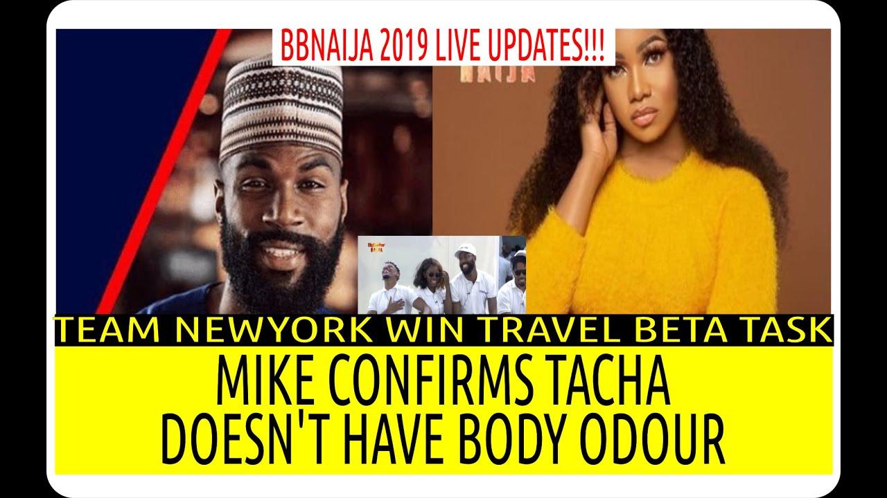 BBNaija 2019 LIVE UPDATE | MIKE SAYS TACHA DOESNT HAVE BODY ODOUR |TEAM NEWYORK WIN TRAVEL BETA TASK