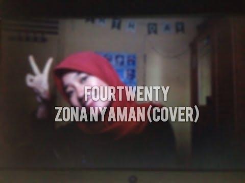 Zona Nyaman - Four Twenty (Cover) OST Filosofi Kopi 2