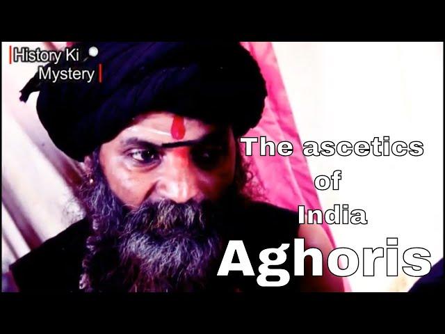 Aghori Sadhus : the ascetics of India series Part - 1   How aghori