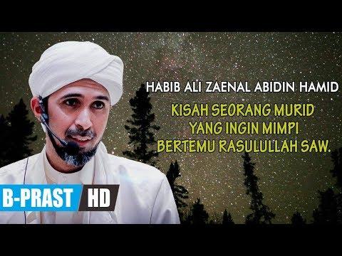 Ya Syekh... Aku Ingin Mimpi Jumpa Rasulullah - Habib Ali Zaenal Abidin Al Hamid