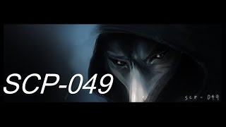 "SCP-049 ""The Plague Doctor"" SCP File - (Dr. Cool/ Class Euclid) *Reuploaded*"
