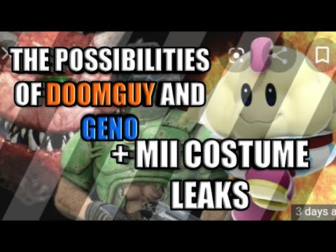 The Possibilities Of Geno And Doomguy Mii Costume Leak Youtube