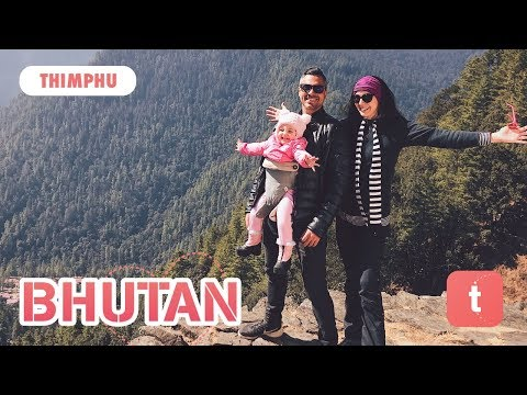 THIMPHU •  BHUTAN TRIP — TRAVELBOOK FAMILY ♥ Travel Tips, Re