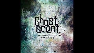 Ghostscent Cosmology EP - Promo Mix