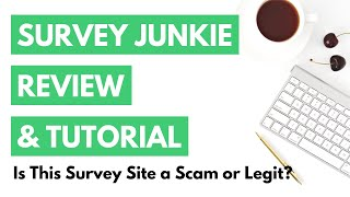 Survey Junkie Review & Tutorial: Is this Survey Site Scam or Legit?