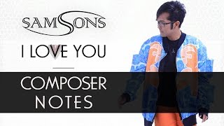 I LOVE YOU - COMPOSER NOTES: Irfan Aulia