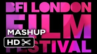 BFI London Film Festival 2013 MASHUP HD