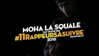 Moha La Squale - Freestyle 2K18