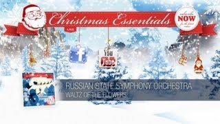 Russian State Symphony Orchestra - Waltz of the Flowers // Christmas Essentials